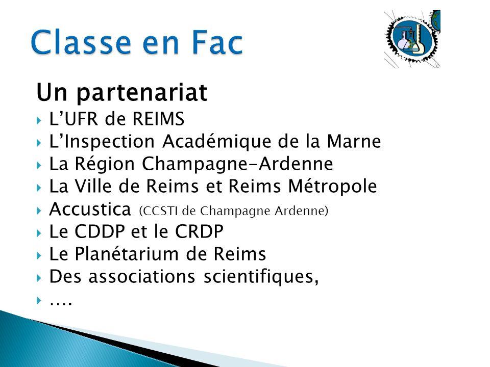 Un partenariat  L'UFR de REIMS  L'Inspection Académique de la Marne  La Région Champagne-Ardenne  La Ville de Reims et Reims Métropole  Accustica