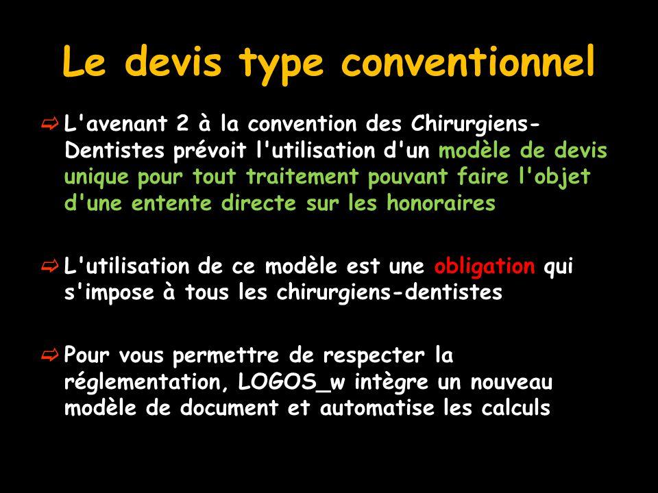 Le devis type conventionnel  L'avenant 2 à la convention des Chirurgiens- Dentistes prévoit l'utilisation d'un modèle de devis unique pour tout trait