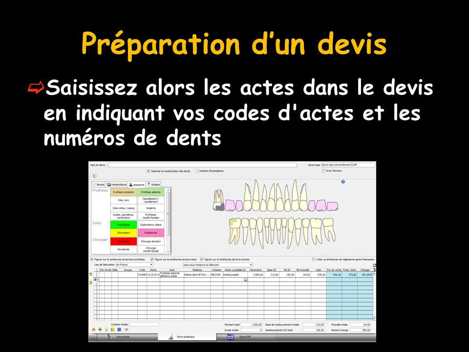 Préparation d'un devis  Saisissez alors les actes dans le devis en indiquant vos codes d'actes et les numéros de dents