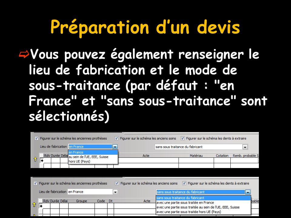 Préparation d'un devis  Vous pouvez également renseigner le lieu de fabrication et le mode de sous-traitance (par défaut :