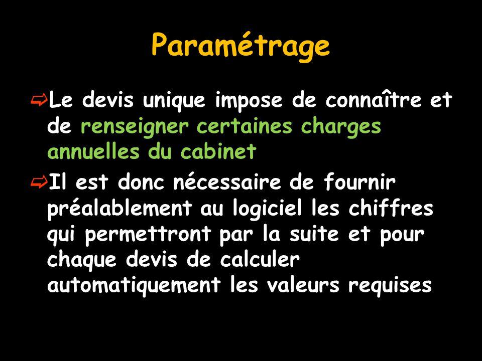 Paramétrage  Le devis unique impose de connaître et de renseigner certaines charges annuelles du cabinet  Il est donc nécessaire de fournir préalabl