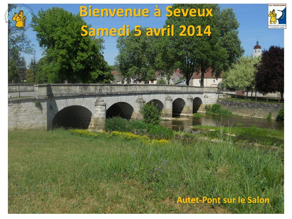 Bienvenue à Seveux Samedi 5 avril 2014 Autet-Pont sur le Salon