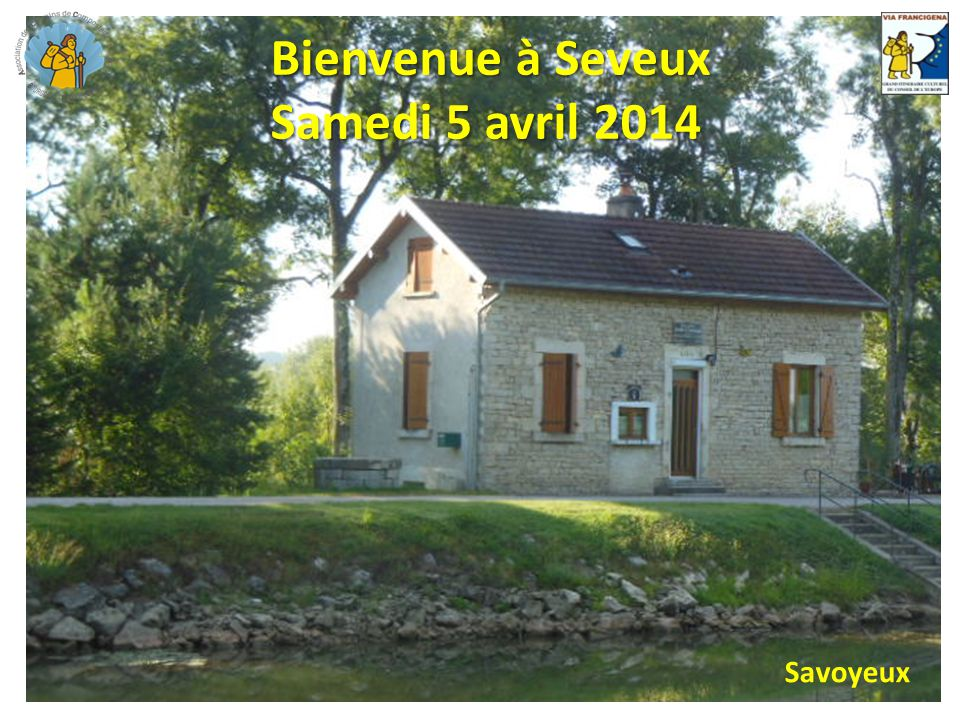 Bienvenue à Seveux Samedi 5 avril 2014 Savoyeux