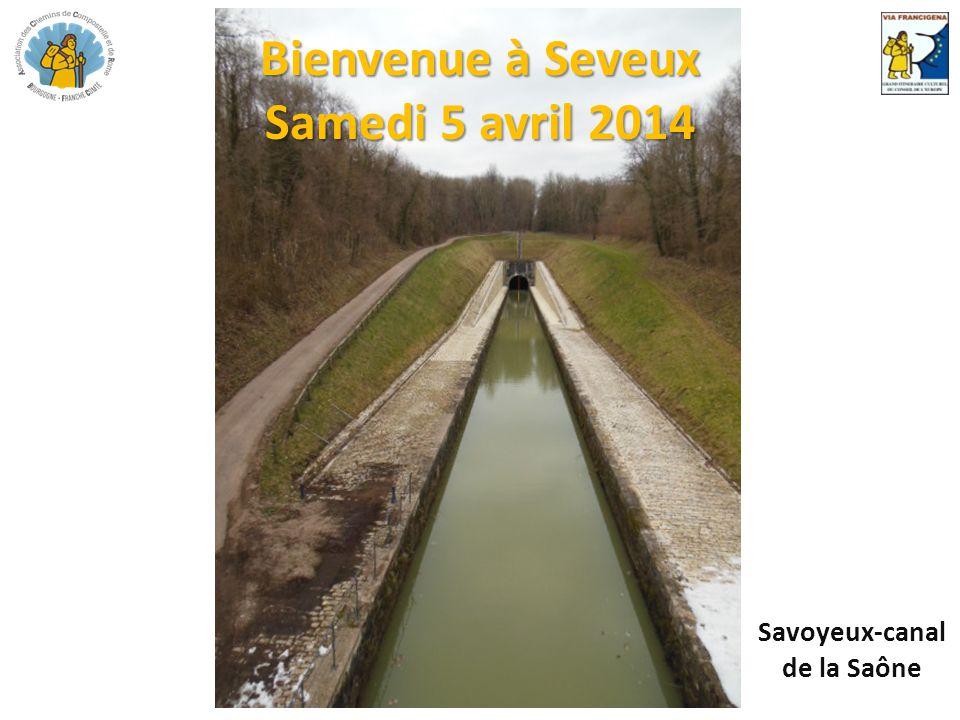 Bienvenue à Seveux Samedi 5 avril 2014 Savoyeux-canal de la Saône