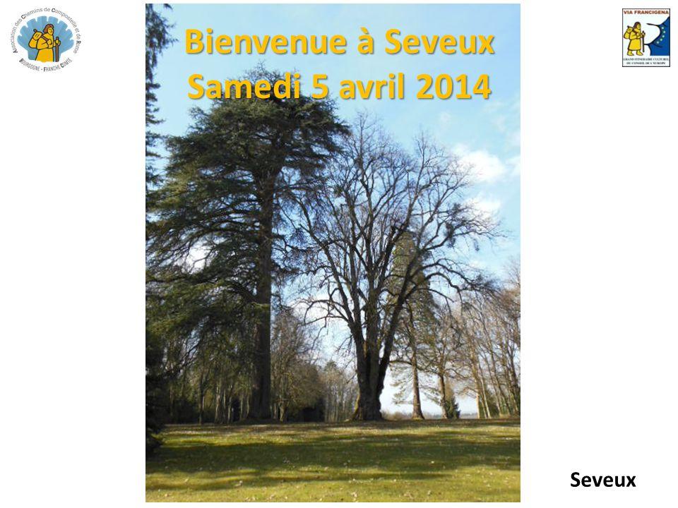 Bienvenue à Seveux Samedi 5 avril 2014 Seveux