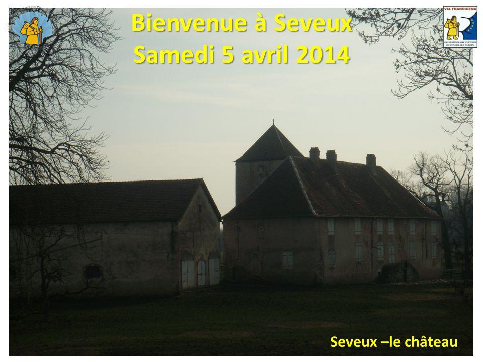 Bienvenue à Seveux Samedi 5 avril 2014 Seveux –le château