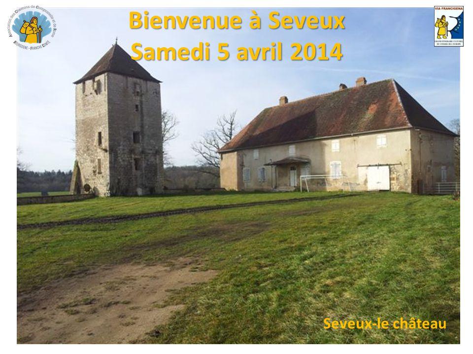 Bienvenue à Seveux Samedi 5 avril 2014 Seveux-le château
