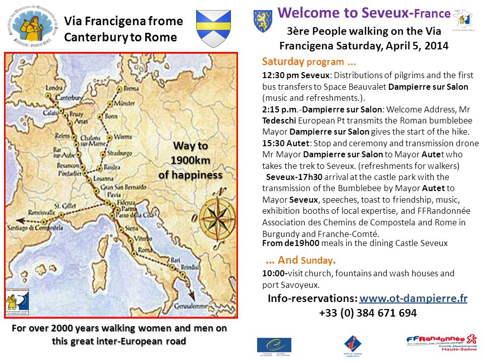 For over 2000 years walking women and men on this great inter-European road Way to 1900km of happiness Via Francigena frome Canterbury to Rome Welcome to Seveux- France 3ère People walking on the Via Francigena Saturday, April 5, 2014 Saturday program...