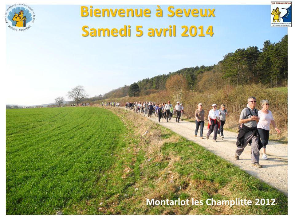 Bienvenue à Seveux Samedi 5 avril 2014 Montarlot les Champlitte 2012