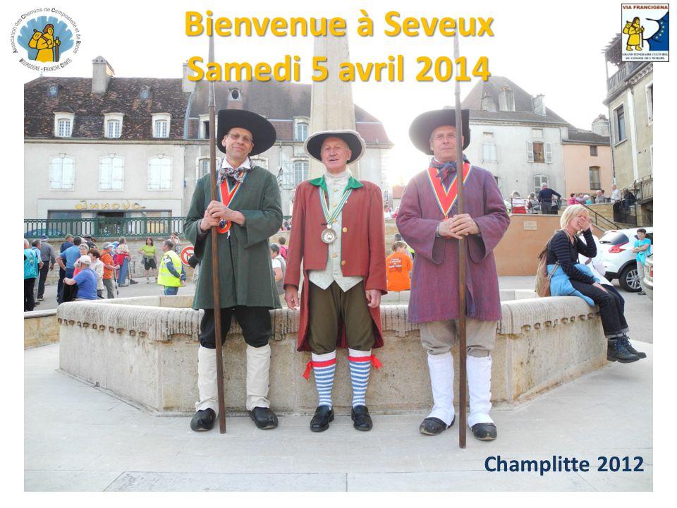 Bienvenue à Seveux Samedi 5 avril 2014 Champlitte 2012