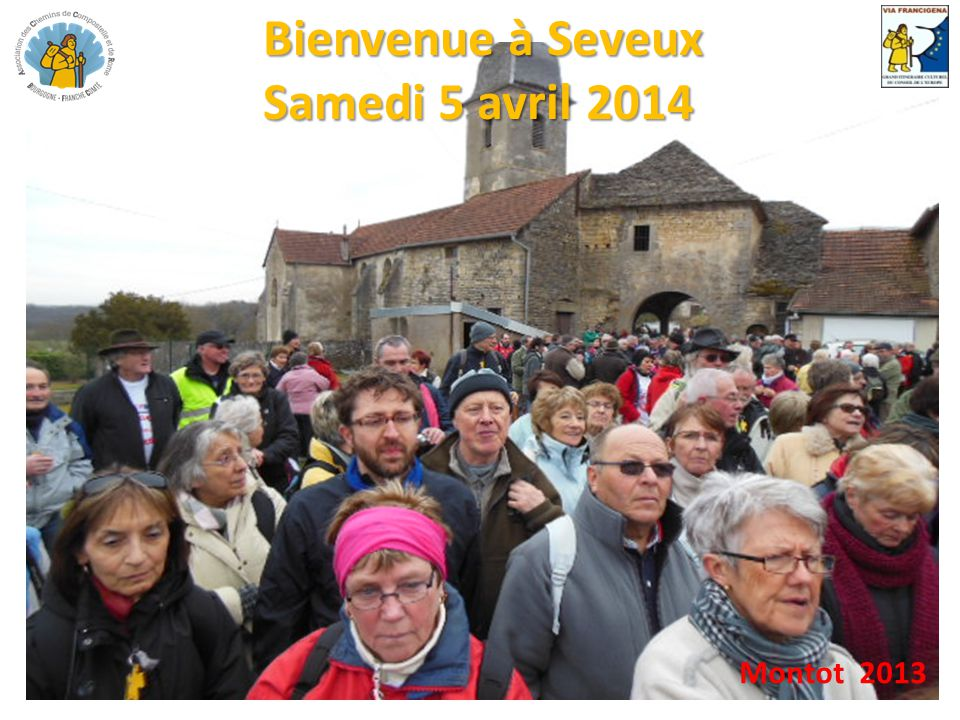 Bienvenue à Seveux Samedi 5 avril 2014 Une fête à ne pas manquer, l'histoire, le patrimoine, la culture, vous interpellent tout au long de cet après midi festif.