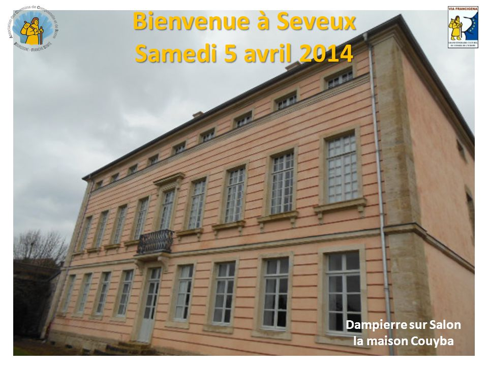 Bienvenue à Seveux Samedi 5 avril 2014 Dampierre sur Salon la maison Couyba