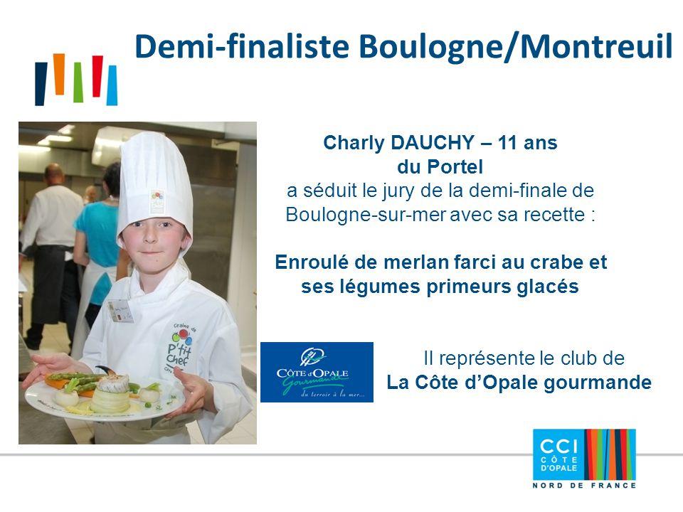 Demi-finaliste Boulogne/Montreuil Charly DAUCHY – 11 ans du Portel a séduit le jury de la demi-finale de Boulogne-sur-mer avec sa recette : Enroulé de