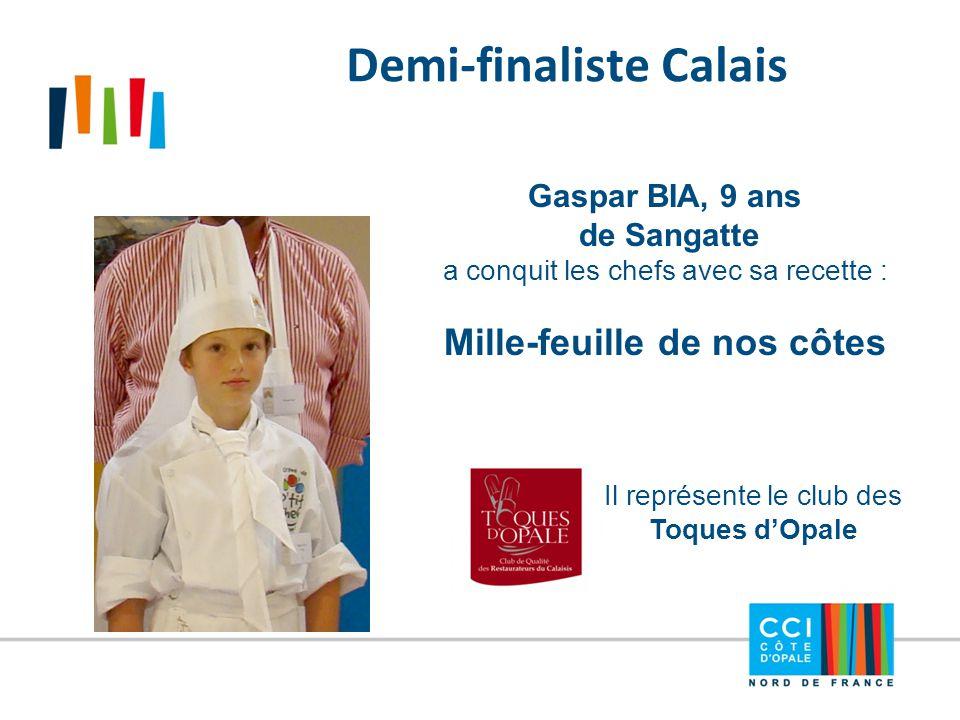 Demi-finaliste Calais Gaspar BIA, 9 ans de Sangatte a conquit les chefs avec sa recette : Mille-feuille de nos côtes Il représente le club des Toques