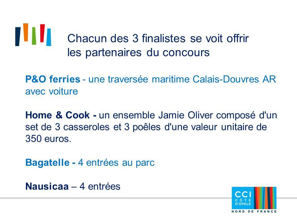 Nord Littoral 12 mars Chacun des 3 finalistes se voit offrir les partenaires du concours P&O ferries - une traversée maritime Calais-Douvres AR avec v