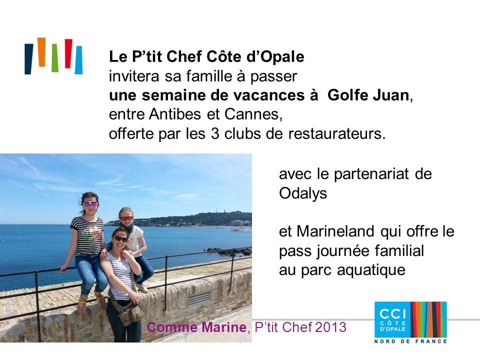 Le P'tit Chef Côte d'Opale invitera sa famille à passer une semaine de vacances à Golfe Juan, entre Antibes et Cannes, offerte par les 3 clubs de rest