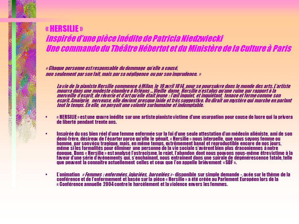 « HERSILIE » inspirée d'une pièce inédite de Patricia Niedzwiecki Une commande du Théâtre Hébertot et du Ministère de la Culture à Paris « Chaque pers