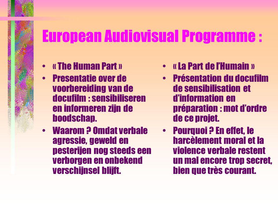 European Audiovisual Programme : « The Human Part » Presentatie over de voorbereiding van de docufilm : sensibiliseren en informeren zijn de boodschap