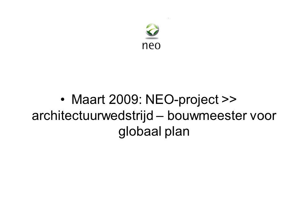 Maart 2009: NEO-project >> architectuurwedstrijd – bouwmeester voor globaal plan