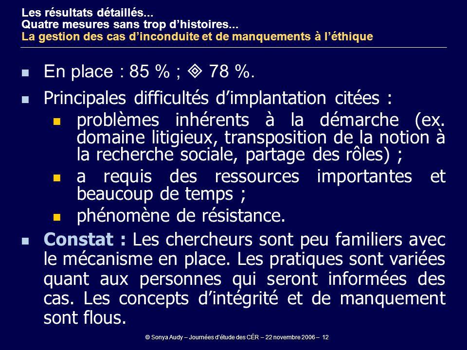© Sonya Audy – Journées d'étude des CÉR – 22 novembre 2006 – 12 En place : 85 % ;  78 %. Principales difficultés d'implantation citées : problèmes in