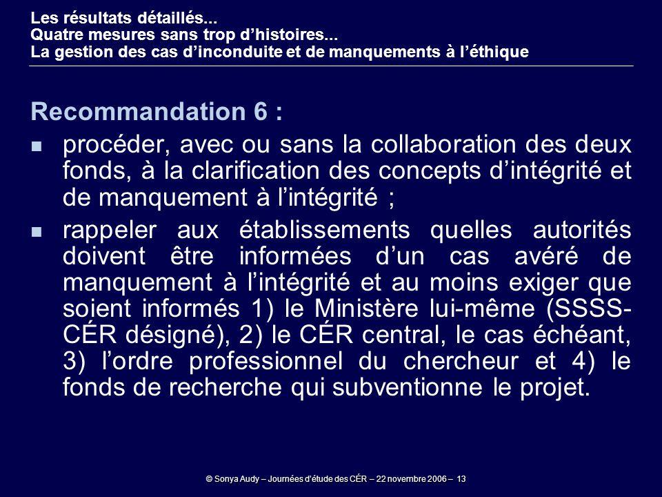 © Sonya Audy – Journées d'étude des CÉR – 22 novembre 2006 – 13 Recommandation 6 : procéder, avec ou sans la collaboration des deux fonds, à la clarif