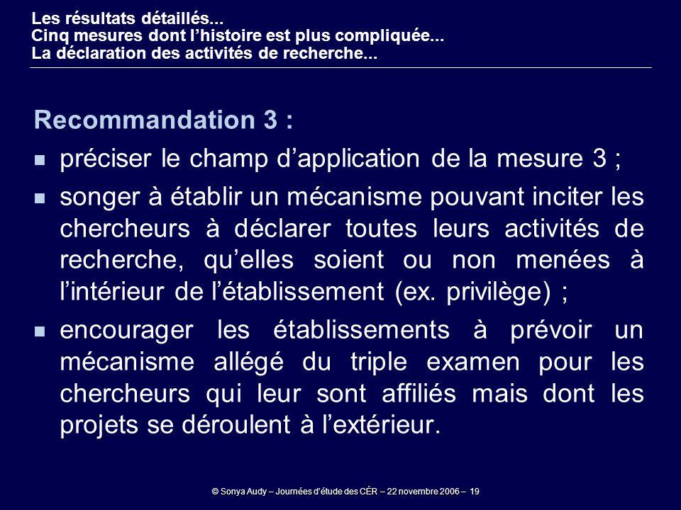 © Sonya Audy – Journées d'étude des CÉR – 22 novembre 2006 – 19 Recommandation 3 : préciser le champ d'application de la mesure 3 ; songer à établir u