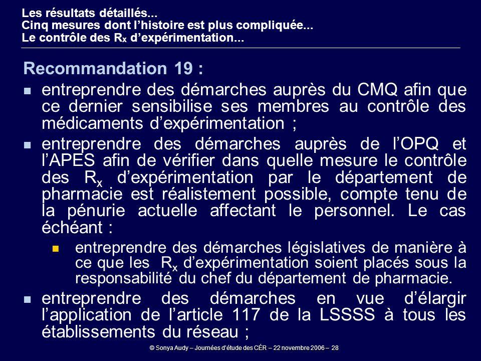 © Sonya Audy – Journées d'étude des CÉR – 22 novembre 2006 – 28 Recommandation 19 : entreprendre des démarches auprès du CMQ afin que ce dernier sensi