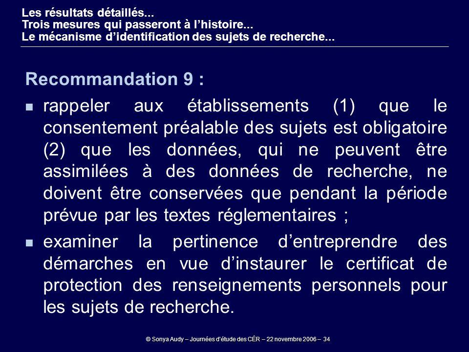 © Sonya Audy – Journées d'étude des CÉR – 22 novembre 2006 – 34 Recommandation 9 : rappeler aux établissements (1) que le consentement préalable des s