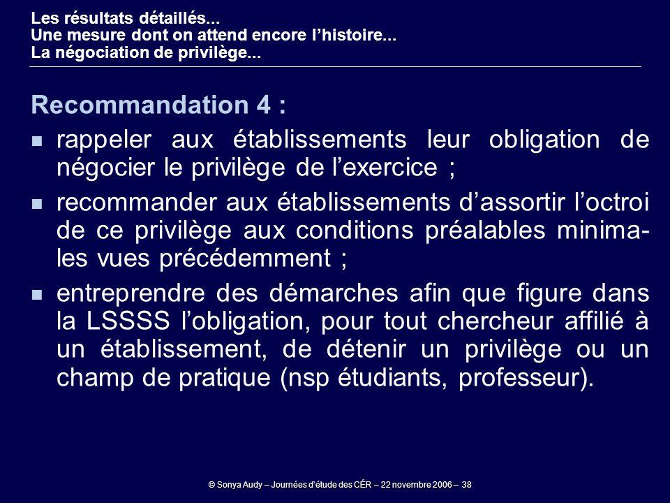 © Sonya Audy – Journées d'étude des CÉR – 22 novembre 2006 – 38 Recommandation 4 : rappeler aux établissements leur obligation de négocier le privilèg
