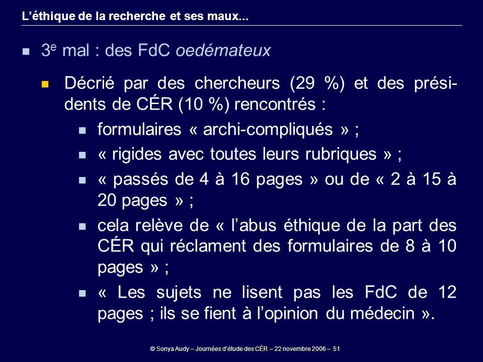 © Sonya Audy – Journées d'étude des CÉR – 22 novembre 2006 – 51 L'éthique de la recherche et ses maux... 3 e mal : des FdC oedémateux Décrié par des c