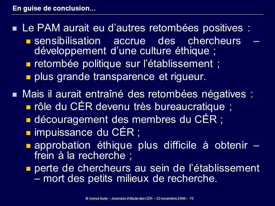 © Sonya Audy – Journées d'étude des CÉR – 22 novembre 2006 – 70 En guise de conclusion... Le PAM aurait eu d'autres retombées positives : sensibilisat