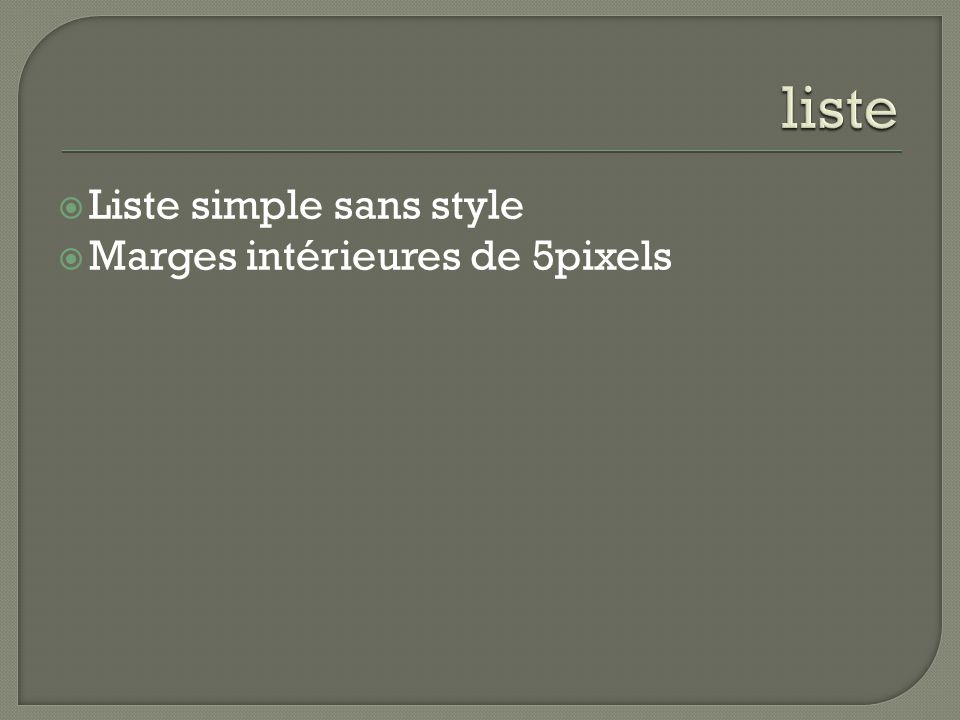  Liste simple sans style  Marges intérieures de 5pixels