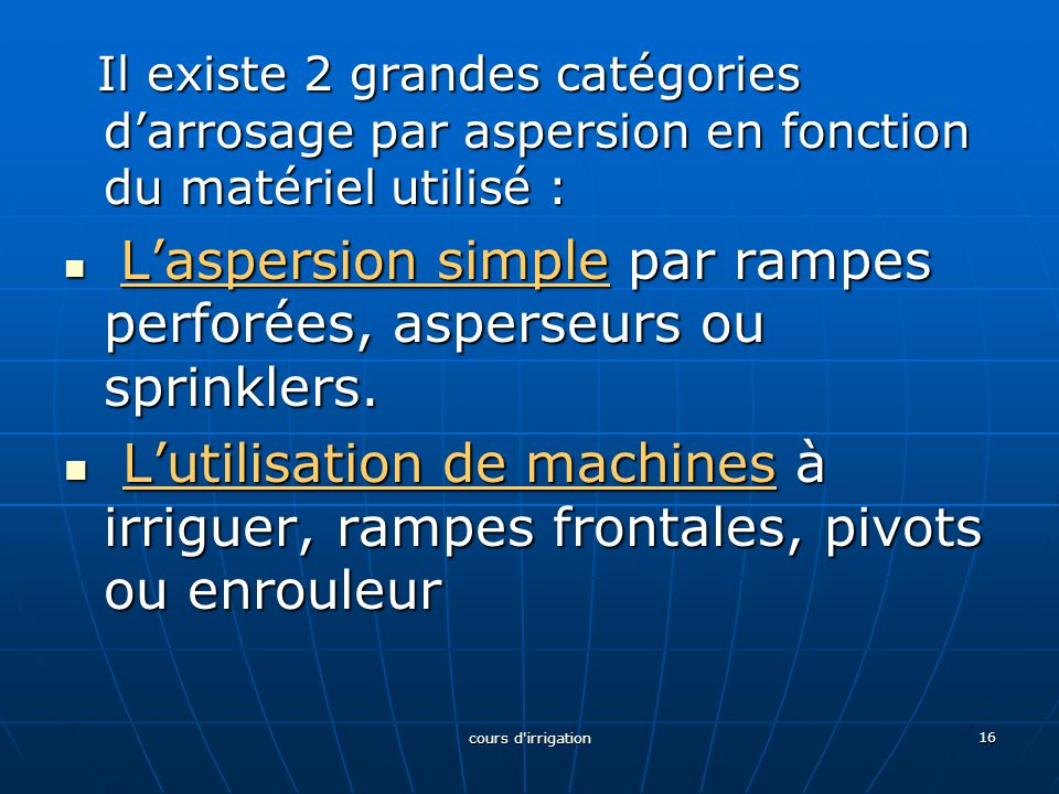 Il existe 2 grandes catégories d'arrosage par aspersion en fonction du matériel utilisé : Il existe 2 grandes catégories d'arrosage par aspersion en f