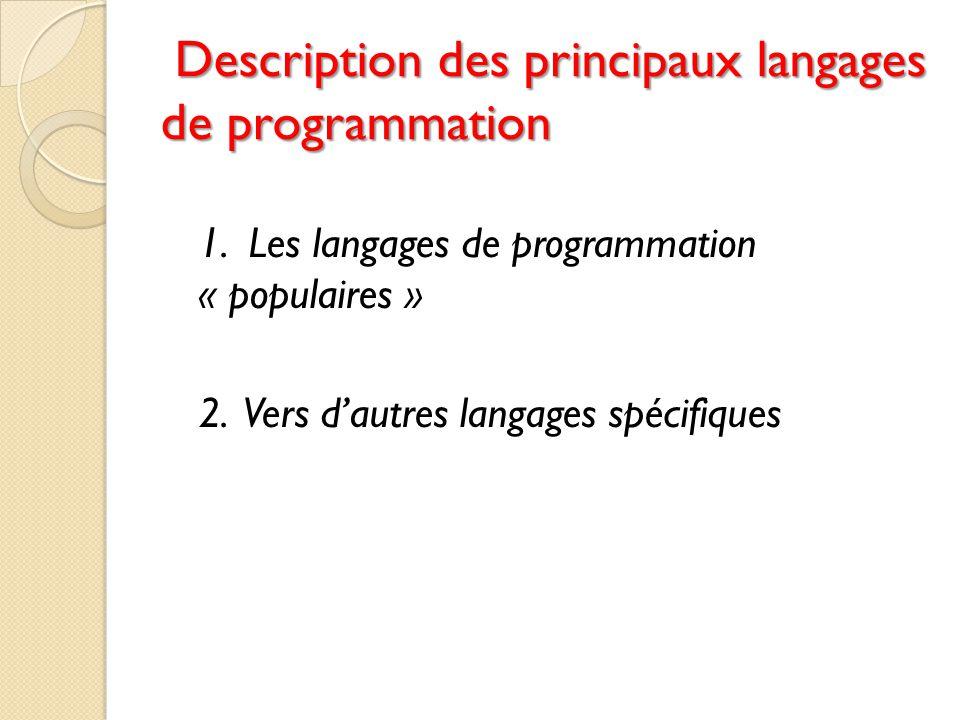 Description des principaux langages de programmation 1. Les langages de programmation « populaires » 2. Vers d'autres langages spécifiques
