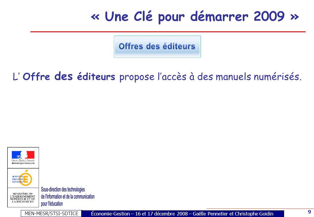 MEN-MESR/STSI-SDTICE 9 L' Offre des éditeurs propose l'accès à des manuels numérisés. « Une Clé pour démarrer 2009 » Économie-Gestion – 16 et 17 décem