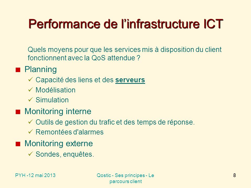 L évaluation de la QoS : Définition ETSI des paramètres et indicateurs criterion: A standard by which the quality can be judged metric: QoS measurement related to a particular QoS criterion user indicator: A QoS criterion defined with boundaries and scope unambiguously and clearly stated from the user viewpoint and relevant to his control panel (ex.