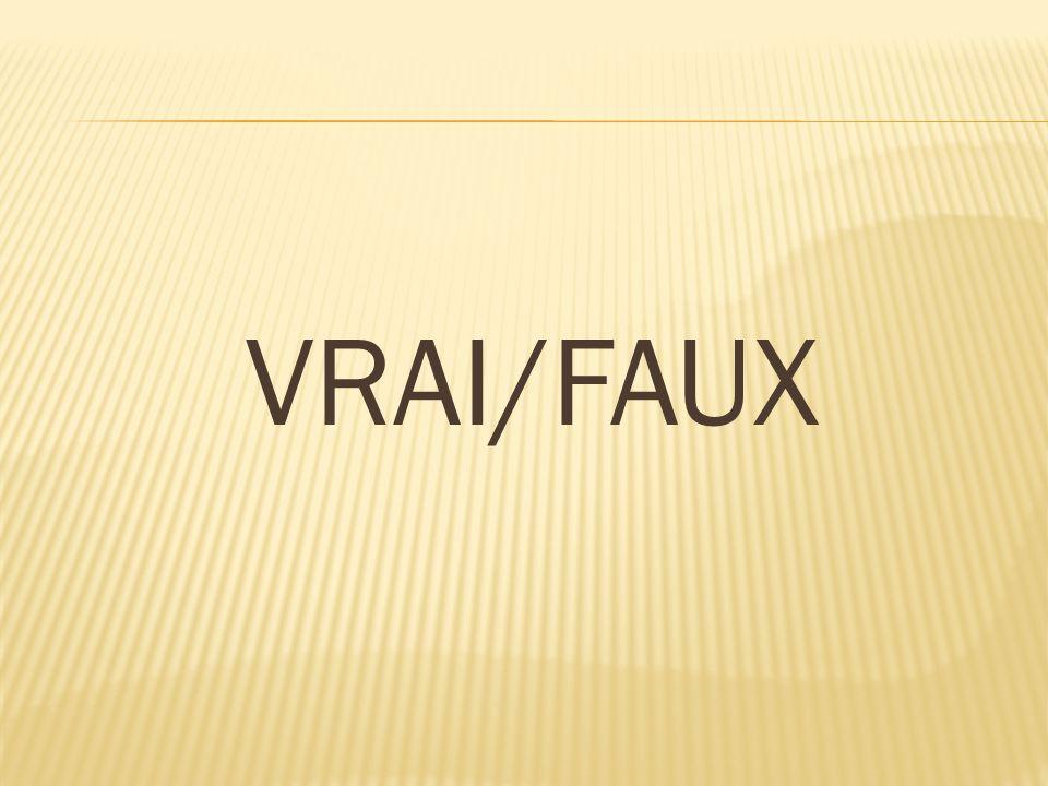 VRAI/FAUX