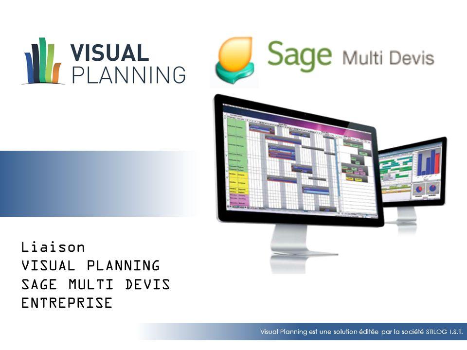 Visual Planning est une solution éditée par la société STILOG I.S.T. Liaison VISUAL PLANNING SAGE MULTI DEVIS ENTREPRISE