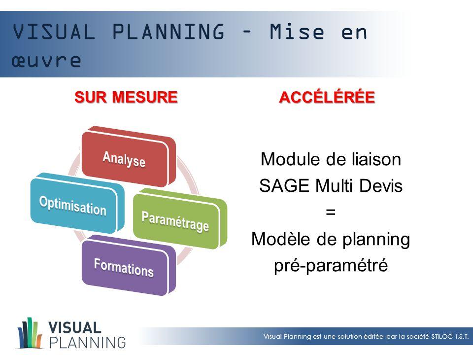 Visual Planning est une solution éditée par la société STILOG I.S.T. VISUAL PLANNING – Mise en œuvre SUR MESURE ACCÉLÉRÉE Module de liaison SAGE Multi