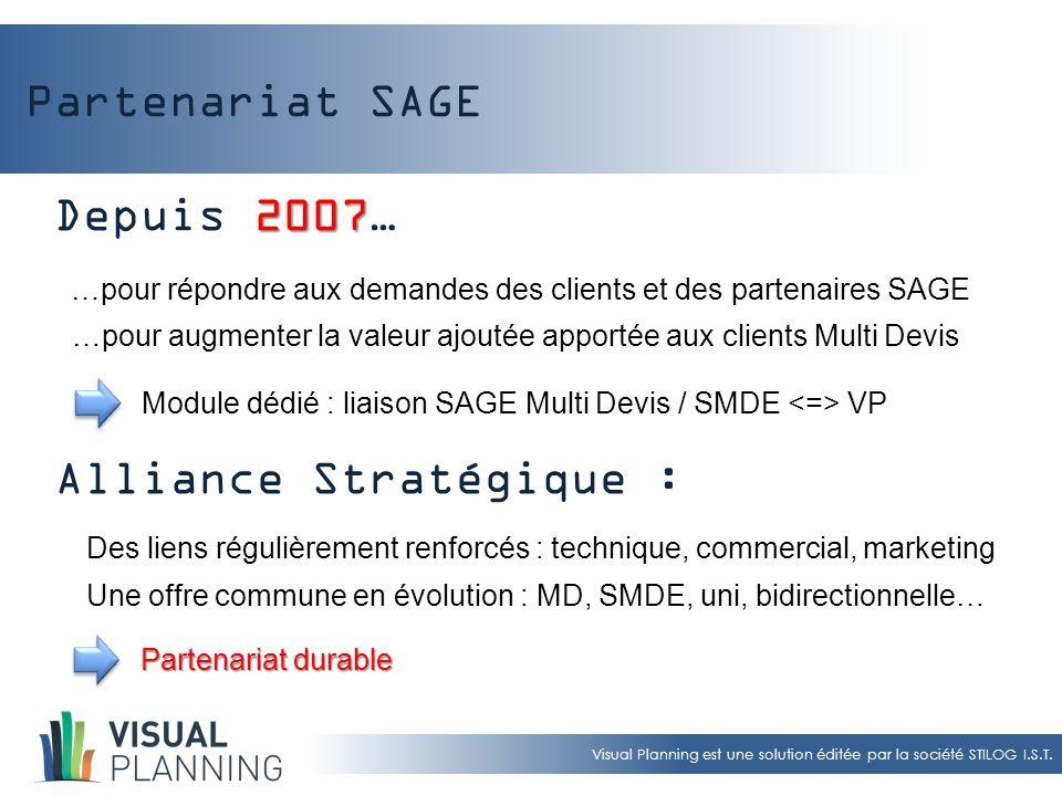 Visual Planning est une solution éditée par la société STILOG I.S.T. Partenariat SAGE …pour répondre aux demandes des clients et des partenaires SAGE