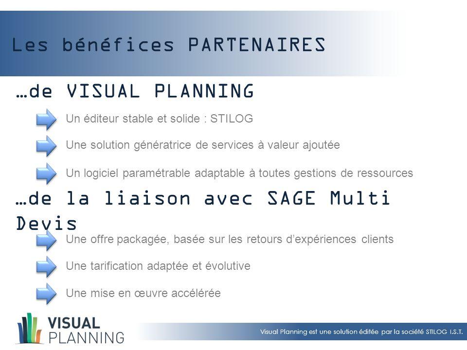 Visual Planning est une solution éditée par la société STILOG I.S.T. Les bénéfices PARTENAIRES Un éditeur stable et solide : STILOG Une solution génér