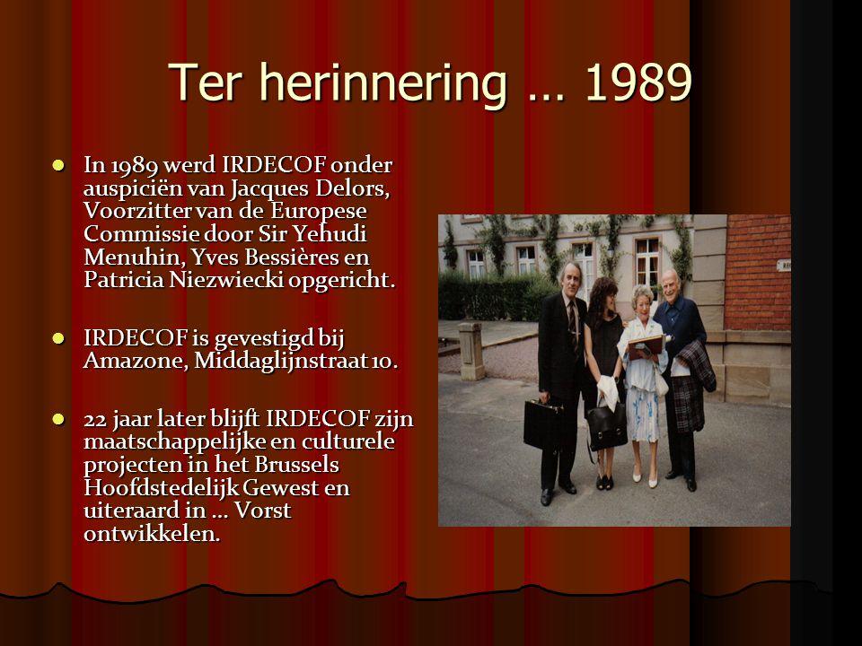 Ter herinnering … 1989 In 1989 werd IRDECOF onder auspiciën van Jacques Delors, Voorzitter van de Europese Commissie door Sir Yehudi Menuhin, Yves Bessières en Patricia Niezwiecki opgericht.