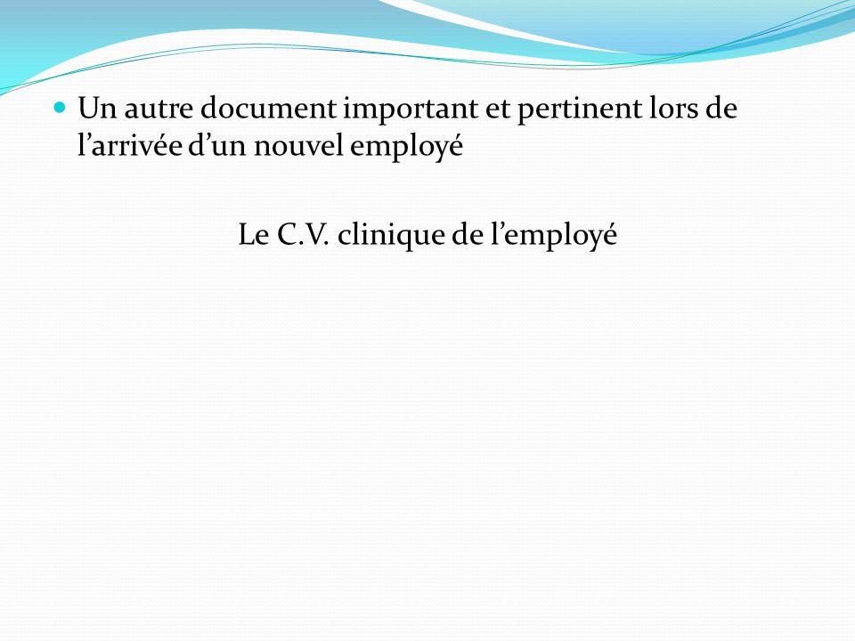 Un autre document important et pertinent lors de l'arrivée d'un nouvel employé Le C.V.
