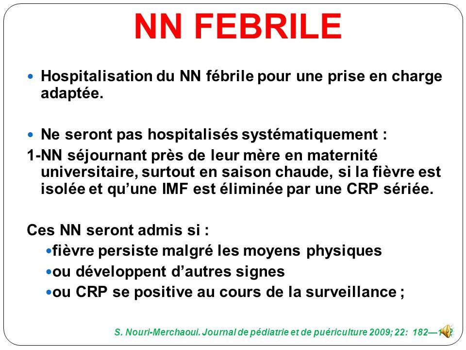 Expérience du médecin prenant en charge NN dans le dépistage de ceux dont l'état clinique suggère un risque élevé d'IB. Ainsi: Persistance d'une fièvr