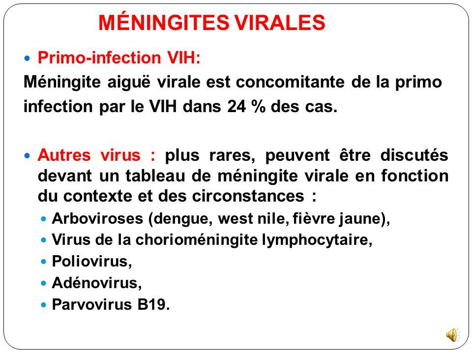 Virus herpès : Herpes simplex 1 et 2 (surtout ce dernier), CMV, EBV, VZV et Herpès 6 (HHV6 : human herpes virus). Impliqués dans 0,5 à 3 % des méningi