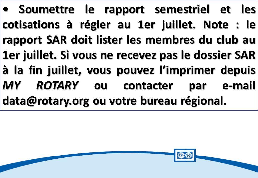 Soumettre le rapport semestriel et les cotisations à régler au 1er juillet.