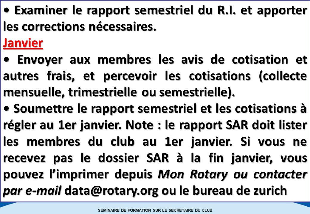 SEMINAIRE DE FORMATION SUR LE SECRETAIRE DU CLUB Examiner le rapport semestriel du R.I.