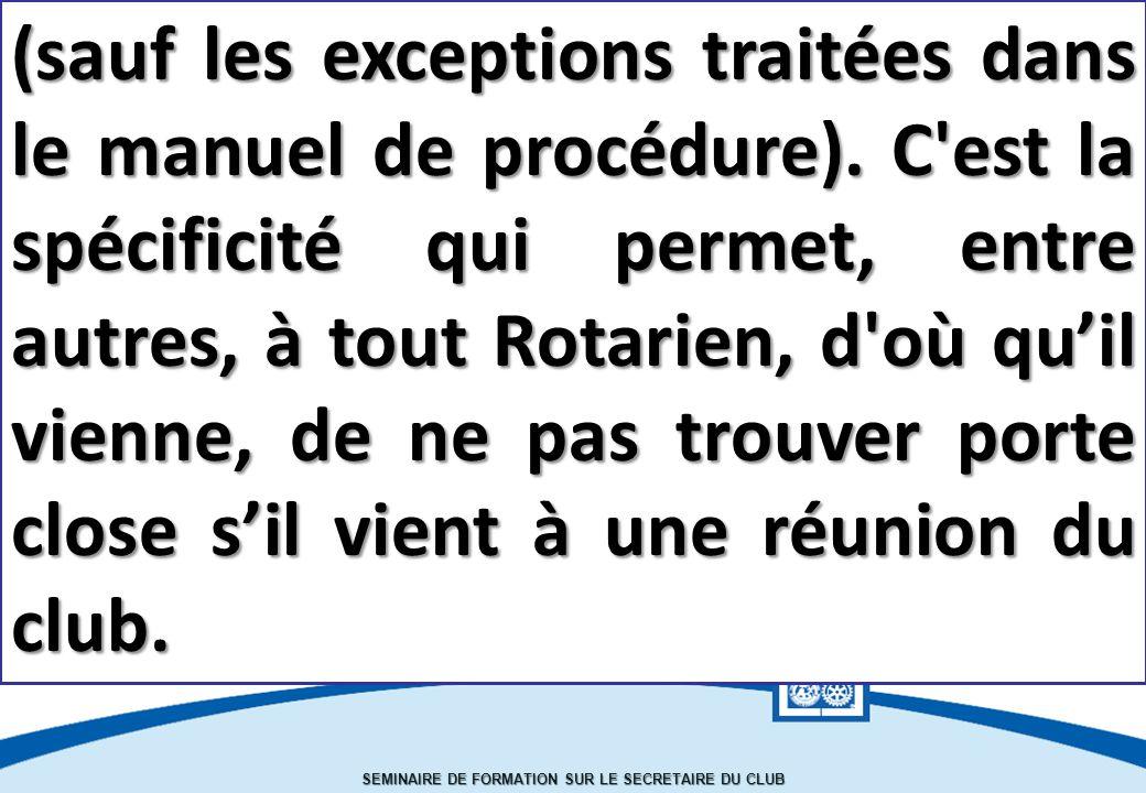 SEMINAIRE DE FORMATION SUR LE SECRETAIRE DU CLUB (sauf les exceptions traitées dans le manuel de procédure).