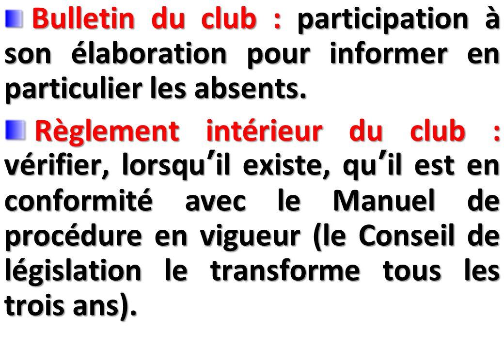 SEMINAIRE DE FORMATION SUR LE SECRETAIRE DU CLUB Bulletin du club : participation à son élaboration pour informer en particulier les absents.