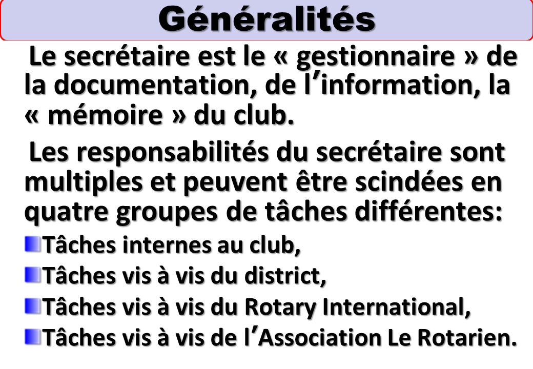 SEMINAIRE DE FORMATION SUR LE SECRETAIRE DU CLUB Avril Commencer à informer votre successeur sur les divers aspects de votre travail.